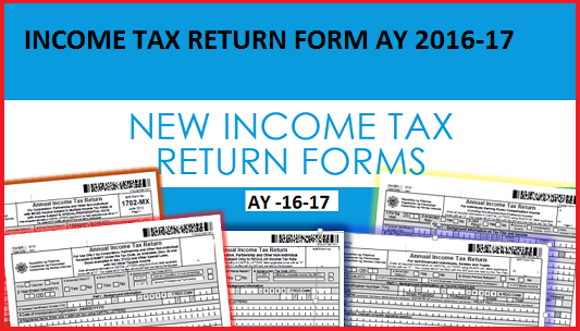 INCOME TAX RETURN FORM AY 2016-17 NOTIFIED | Consumer Resources